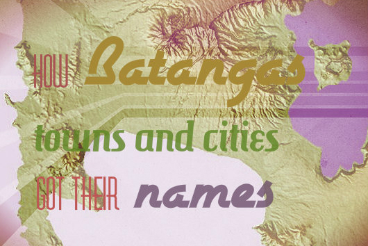 etylomogies of names of towns and cities in Batangas