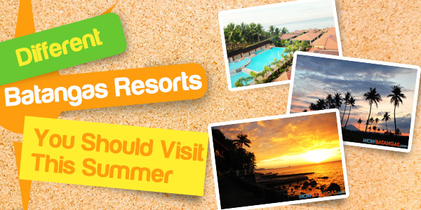 Different Batangas Resorts You Should Visit This Summer