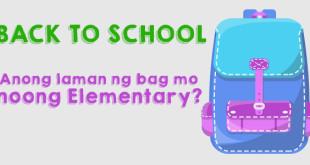 Back to School : Anong laman ng bag mo noong Elementary?
