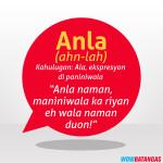 2016-08-04 Famous Batangenyo Words - Anla