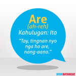 2016-08-04 Famous Batangenyo Words - Are