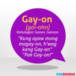 2016-08-04 Famous Batangenyo Words - Gay on
